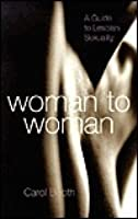 Woman to Woman: A Guide to Lesbian Sexuality