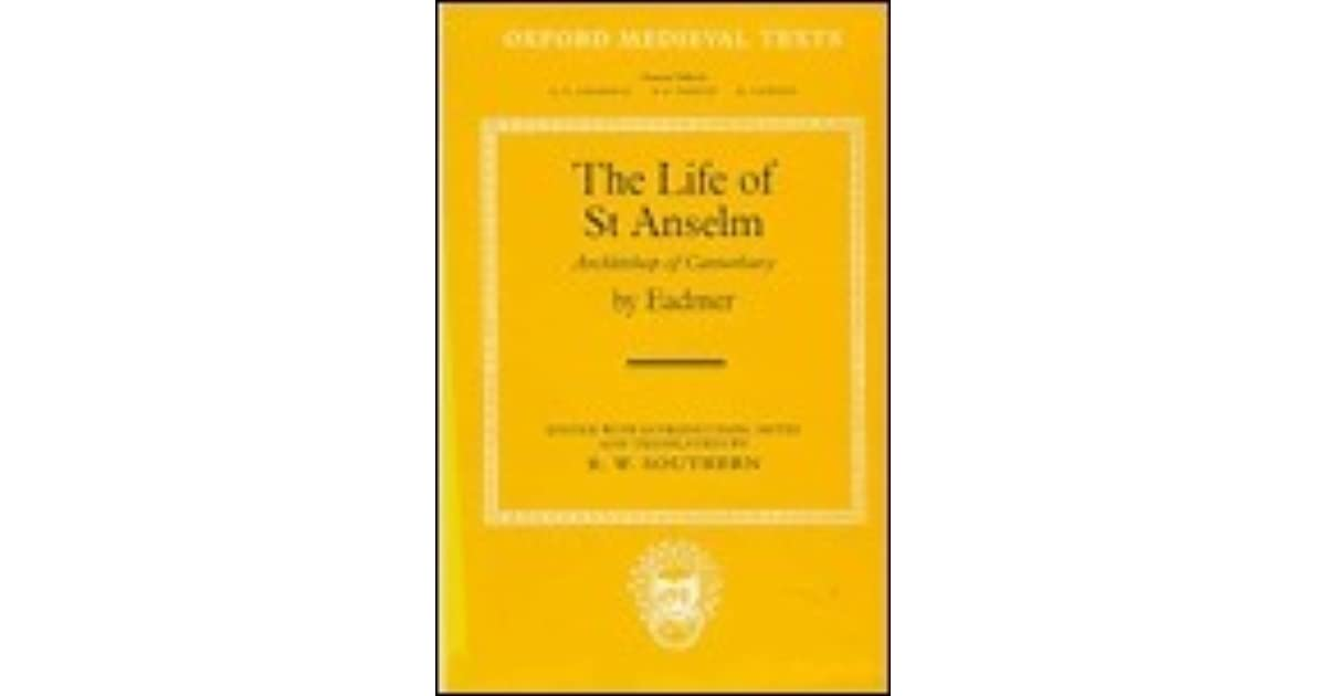 The Life Of St Anselm Archbishop Of Canterbury By Eadmer