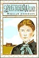 Laura Ingalls Wilder: A Biography