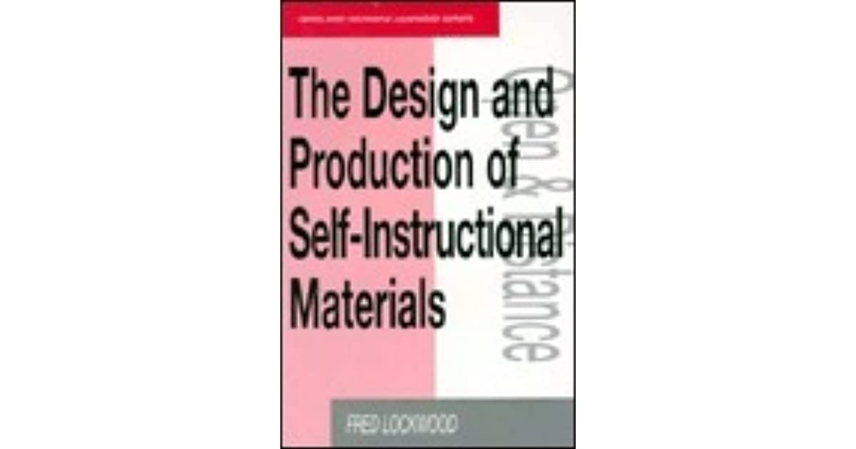 The Design And Production Of Self Instructional Materials By Fred Lockwood