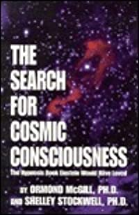 The Search for Cosmic Consciousness: the Hypnosis Book Einstein Would Have Loved