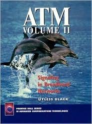 ATM, Volume II Signaling in Broadband Networks