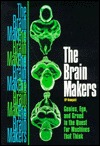 The Brain Makers by H.P. Newquist