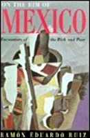 On The Rim Of Mexico: Encounters Of The Rich And Poor