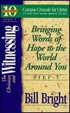 The Christian and Witnessing: Bringing Words of Hope to the World Around You (Ten Basic Steps Toward Christian Maturity, Step 7)