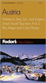 Fodor's Austria: Where to Stay, Eat, and Explore, Smart Travel Tips from A to Z, Plus Maps and Color Photos (Fodor's Gold Guides)