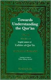 Towards Understanding the Qur'an (Tafhim Al-Qur'an) Volume 2: Surah 4 (Al-Nisa) to Surah 6 (Al-An'am)
