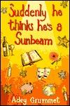 Suddenly He Thinks He's a Sunbeam