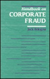 Handbook on Corporate Fraud: Prevention, Detection, and Investigation