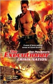 Crisis Nation (Mack Bolan The Executioner, #368)