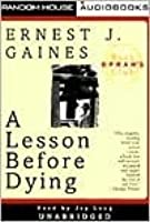 grant a lesson before dying essay A lesson before dying is set in rural louisiana in the 1940's the setting is ripe for the racism displayed in the novel ernest j gaines weaves an i.