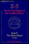 Z-5, Secret Teachings of the Golden Dawn: Book II, the Zelator Ritual 1=10