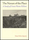 The Nature of the Place: A Study of Great Plains Fiction
