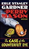 The Case of the Counterfeit Eye (Perry Mason, #6)
