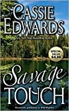 Savage Touch by Cassie Edwards