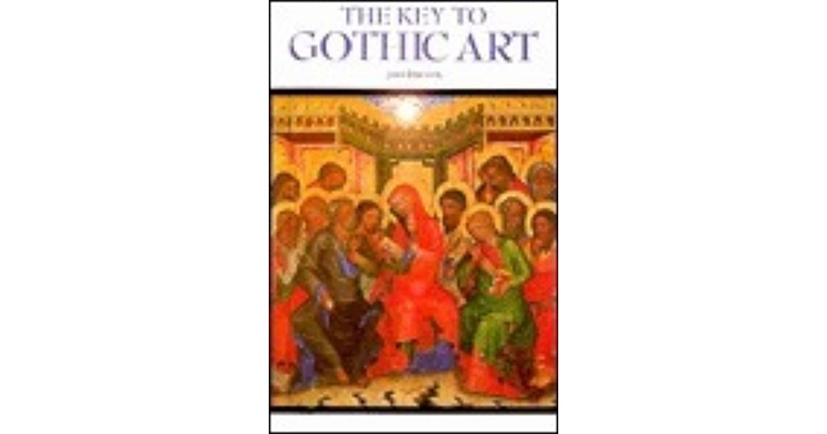 Gothic Art and Architecture: Concepts, Styles, and Trends