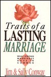 Traits Of A Lasting Marriage: What Strong Marriages Have In Common  by  Jim   Conway