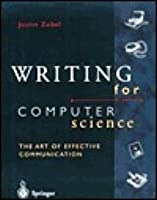 writing for computer science by justin zobel writing for computer science