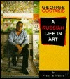 George Costakis  A Russian Life in Art