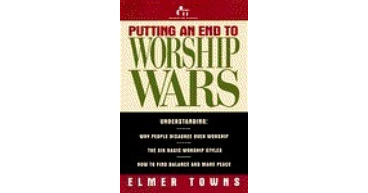 putting a end to worship wars The twelve signs of the end  there will be wars  plans have been drawn up for the rebuilding of the temple in jerusalem and the coming worship .