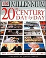 20th Century Day By Day: The Ultimate Record of Our Times