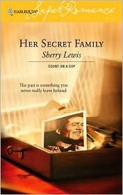 Her Secret Family : Count on a Cop (Harlequin Superromance No. 1349) (Harlequin Superromance)