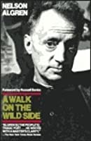 A Walk on the Wild Side (Classic Reprint)
