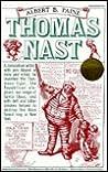 Thomas Nast by Albert Bigelow Paine