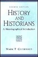 History and Historians: A Historiographical Introduction