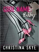 Code Name: Baby (SEAL and Code Name, #7)