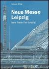 Von Gerkan, Marg Und Partner, 1992 1996: Neue Messe Leipzig = New Trade Fair Leipzig