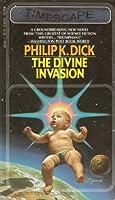 The Divine Invasion (VALIS Trilogy, #2)