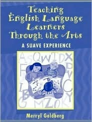 Teaching English Language Learners Through the Arts: A Suave Experience, Mylabschool Edition