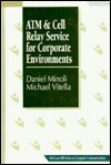 ATM & Cell Relay Service for Corporate Environments