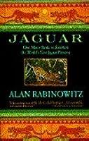 Jaguar: One Man's Battle to Establish the World's First Jaguar Preserve