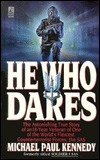 He Who Dares/the Astonishing True Story of an 18-Year Veteran of One of the Worlds Fiercest Counterterrorist Forces, the Sas