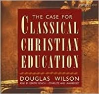 The Case for Classical Christian Education AudioBook