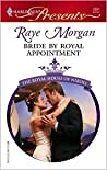 Bride by Royal Appointment by Raye Morgan
