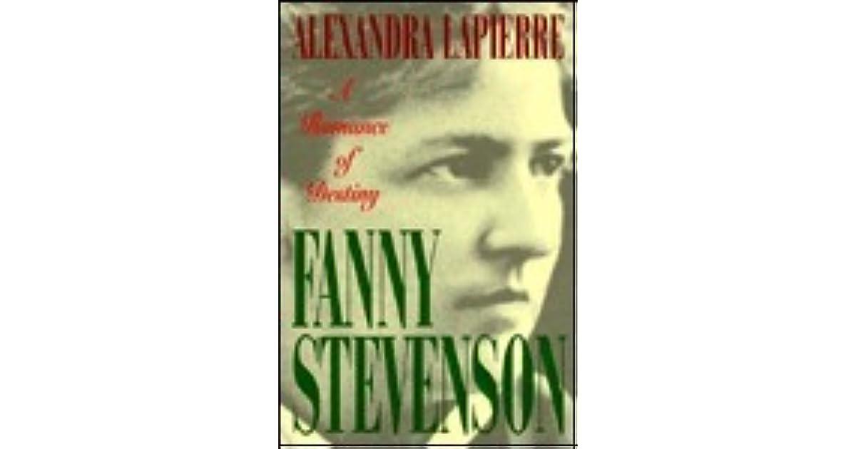 Fanny Stevenson A Romance Of Destiny By Alexandra Lapierre