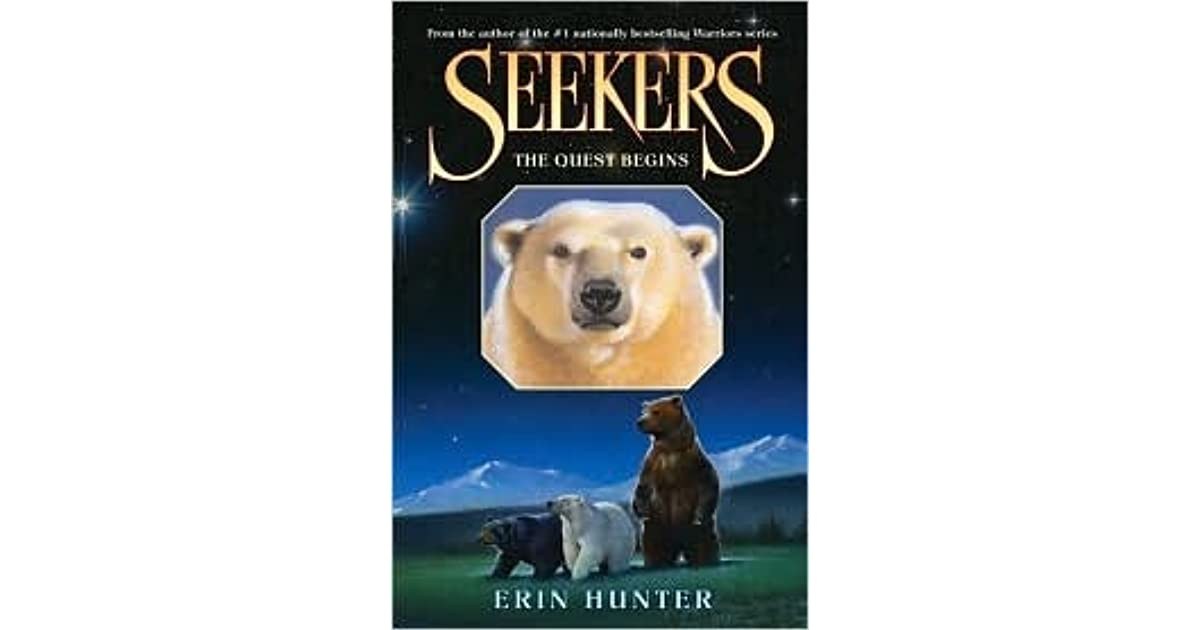 The Quest Begins Seekers 1 By Erin Hunter