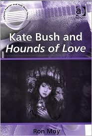 Kate Bush and Hounds of Love. Ashgate Popular and Folk Music Series.