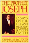 The Prophet Joseph: Essays on the Life and Mission of Joseph Smith