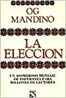 La Eleccion/The Choice
