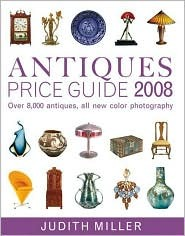 Judith Miller's Price Guides Series Antiques Price Guide 2007 Miller Judith