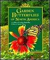 Garden Butterflies of North America: A Gallery of Garden Butterflies & How to Attract Them