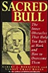 Sacred Bull: The Inner Obstacles That Hold You Back at Work and How to Overcome Them