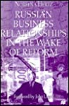 Russian Business Relationships in the Wake of Reform (St Antony's)