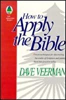 How to Apply the Bible (Life Application Books)