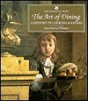 Art of Dining: A History of Cooking and Eating