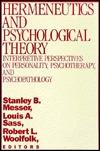Hermeneutics and Psychological Theory: Interpretative Perspectives on Personality, Psychotherapy, and Psychopathology